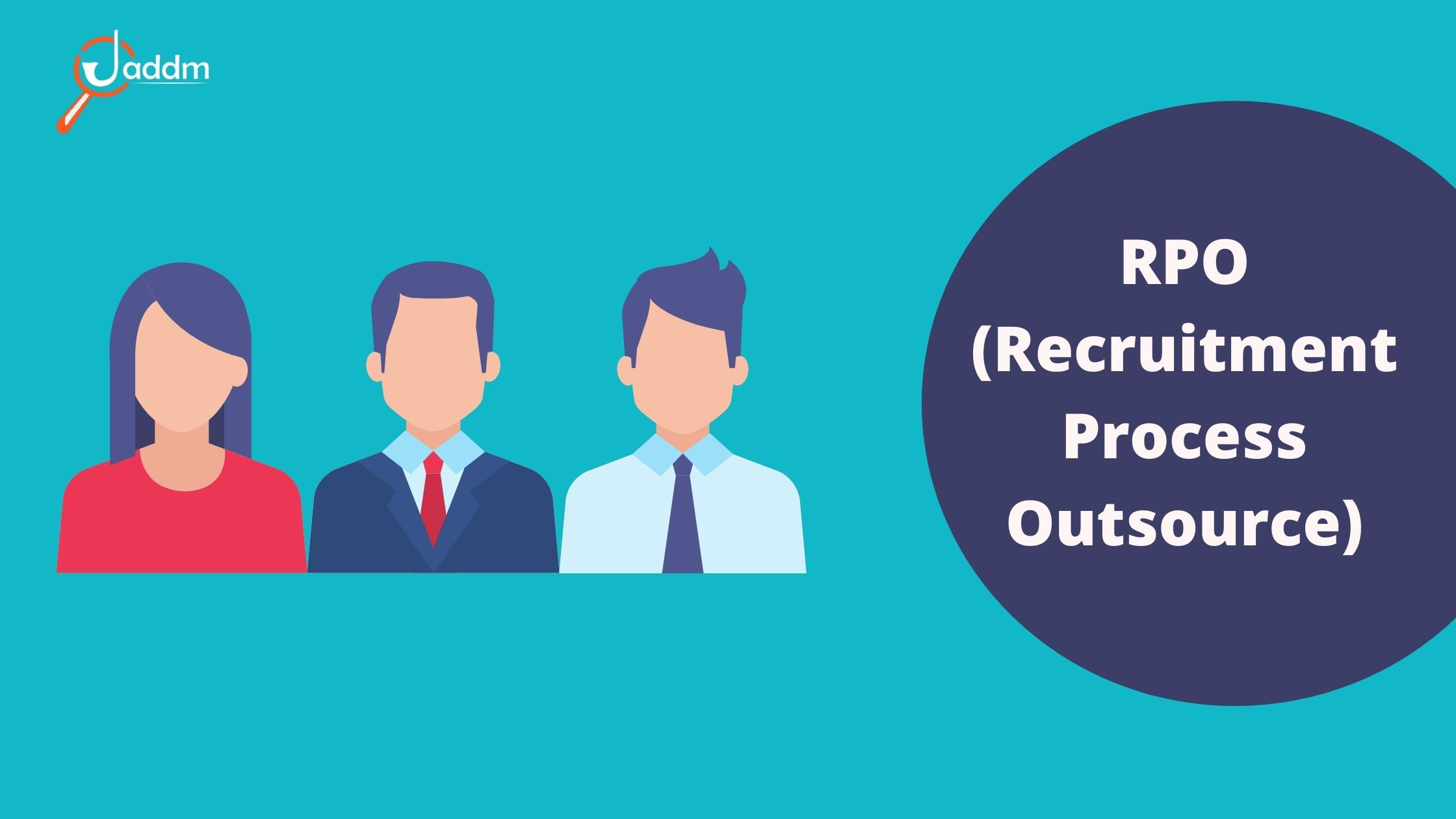 RPO (Recruitment Process Outsource)