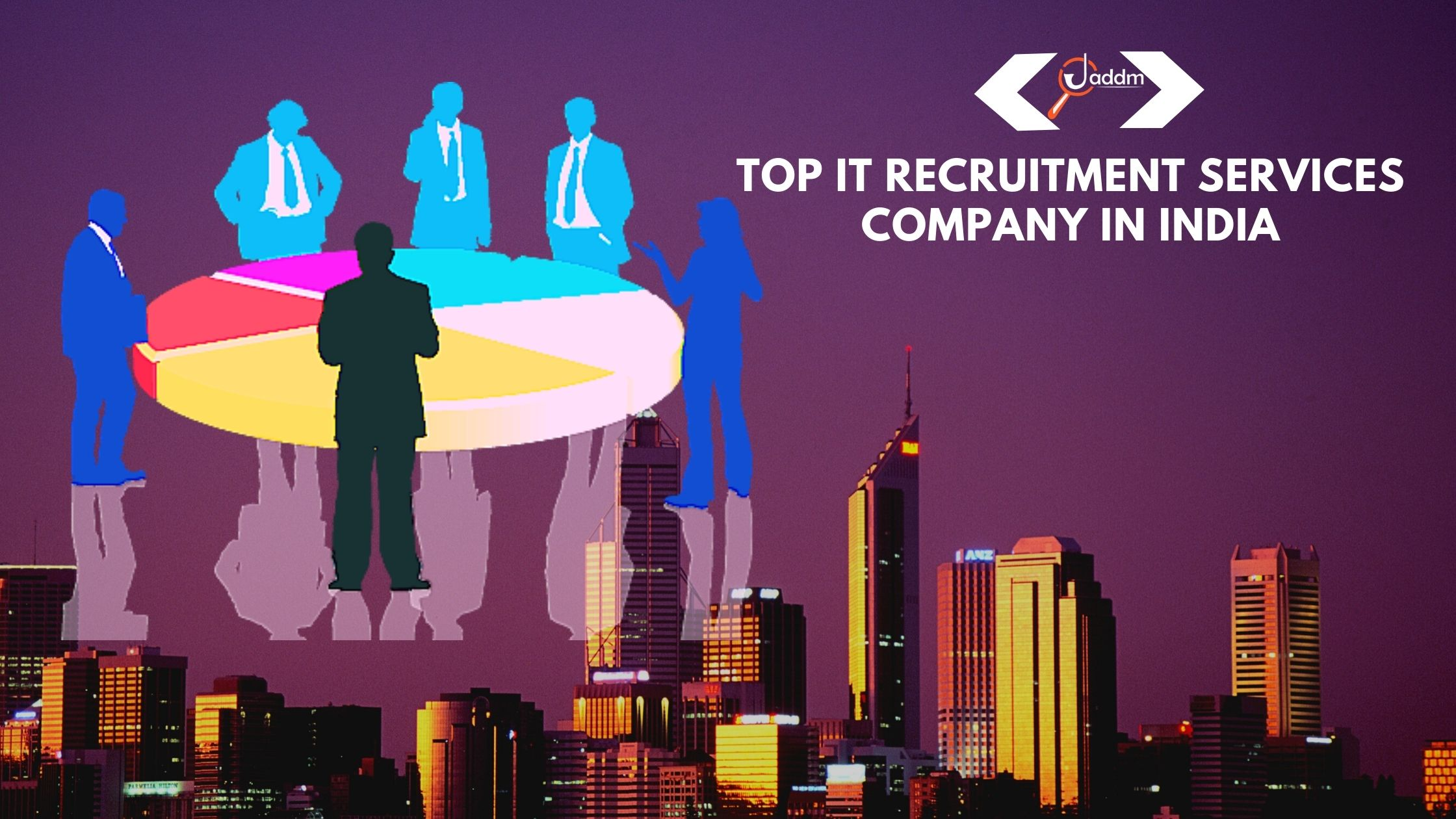 Top IT Recruitment Services Company in India 2021- Jaddm Recruitment Services