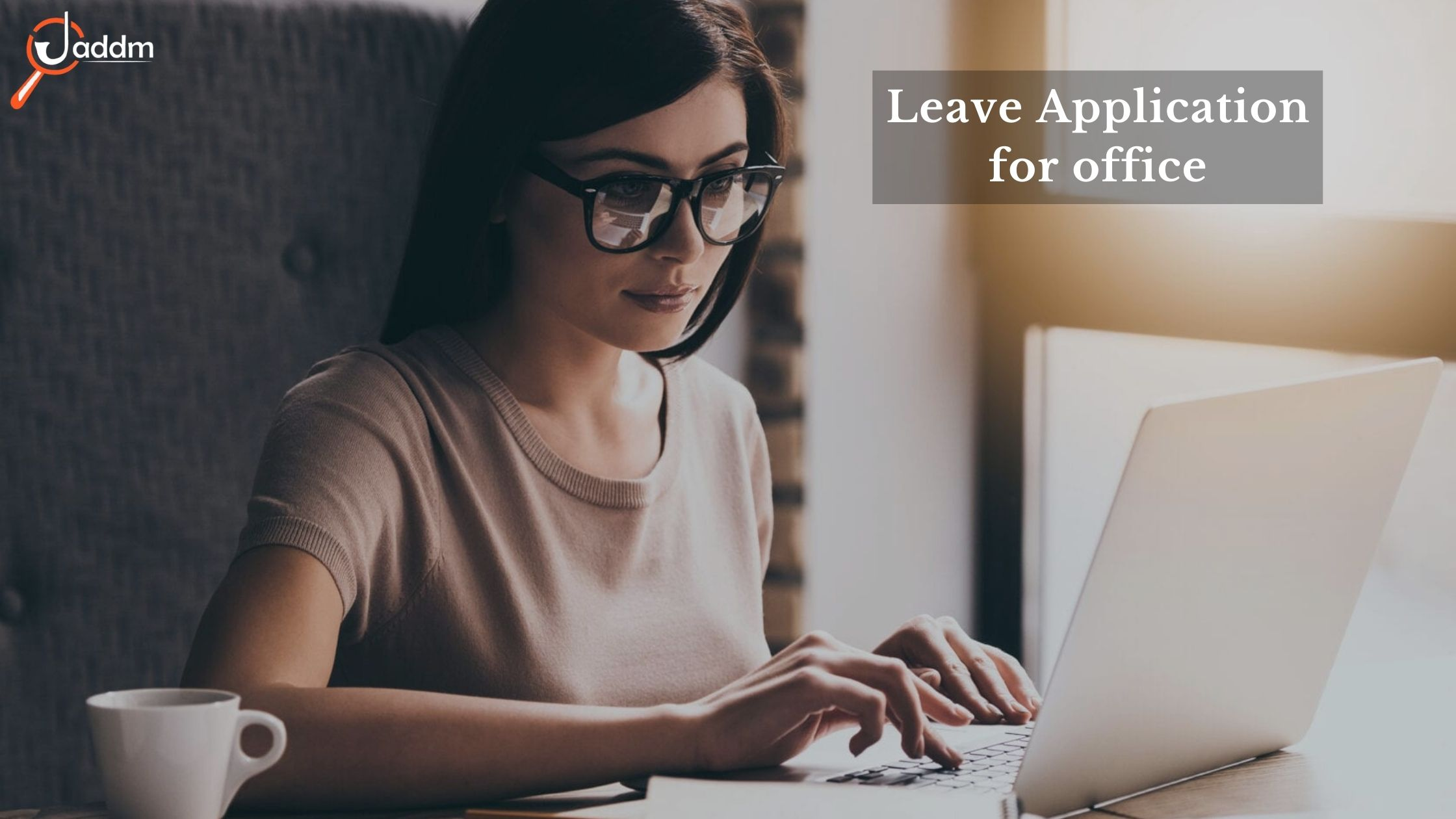 How to write a leave application for office?