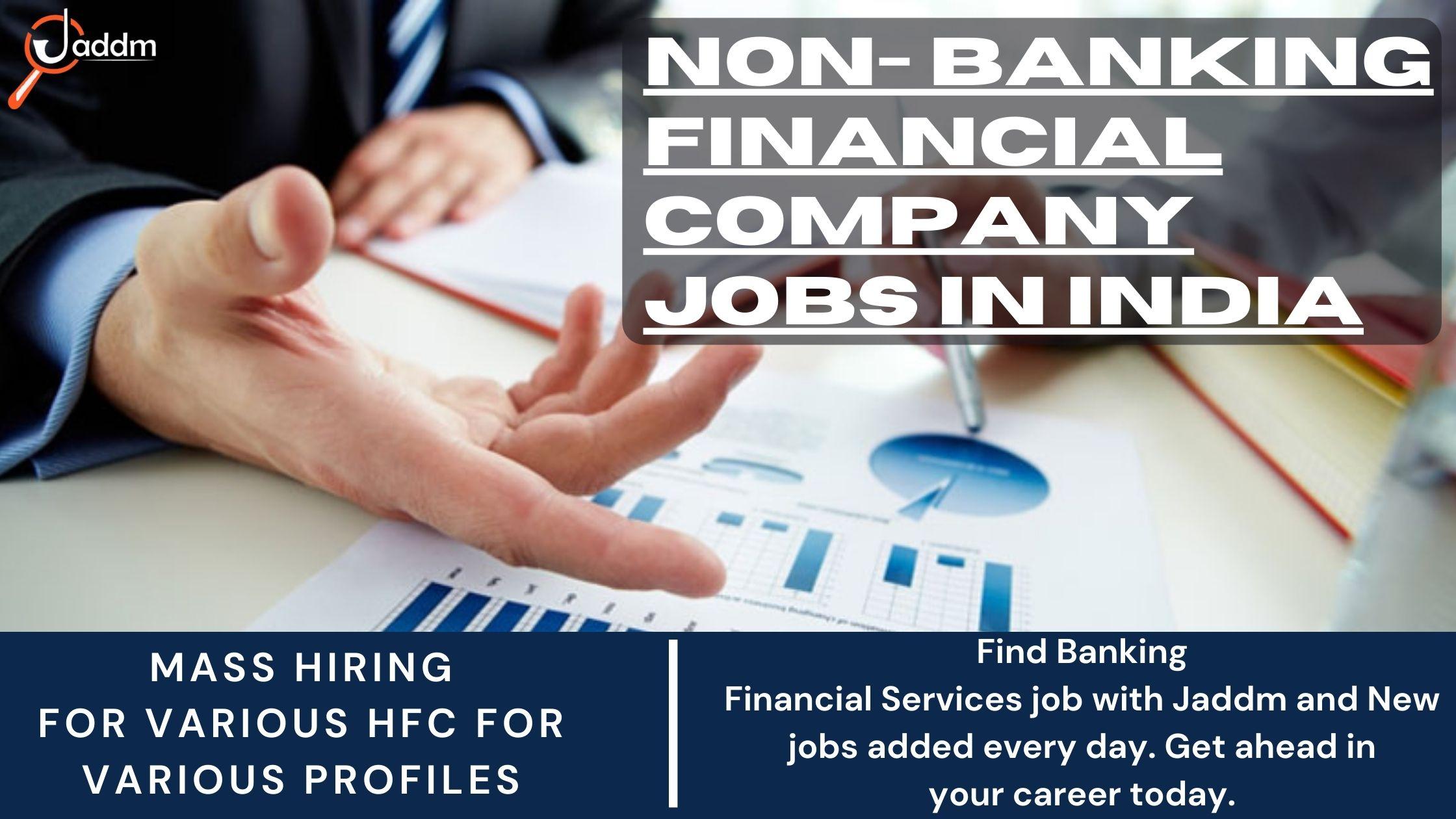 Non Banking Finance Company Job in India, Jaddm Recruitment
