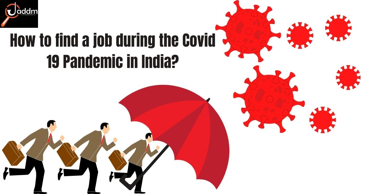 How to find a job during the Covid 19 Pandemic in India?