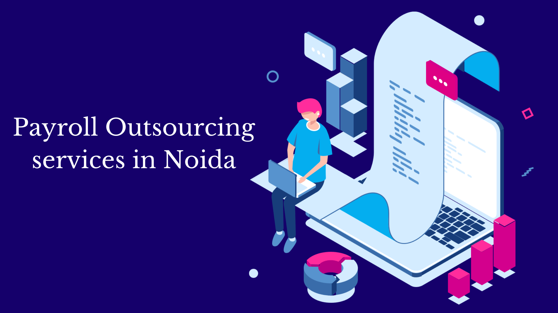Payroll outsourcing services in Noida- Low cost with quality services